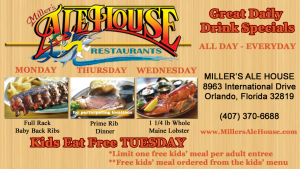 Miller's Ale House on International Drive in Orlando, Florida offers food and drink special all day, everyday; next to Walgreen's and across the street from Air Florida Helicopters.